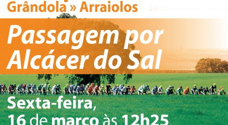 36ª VOLTA AO ALENTEJO CRÉDITO AGRÍCOLA TEM META-VOLANTE EM ALCÁCER DO SAL