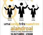 Alandroal: Mês da Música – Concerto: Uma banda três maestros
