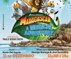 Madagáscar, uma Aventura Musical vão estar em Elvas