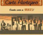 A ARKUS inicia hoje um novo projeto, a formação de um novo grupo de Cante Alentejano