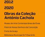 """""""2012 2020 – Obras da Coleção António Cachola"""""""