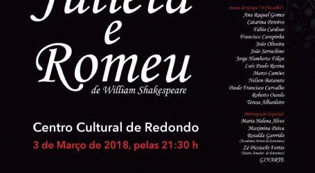 """Redondo: Grupo de Teatro da Cerciestremoz- """" O CHOCALHO """" apresenta : JULIETA e ROMEU"""